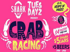 Crab Racing, $4 pizza, $5 Shark Jars