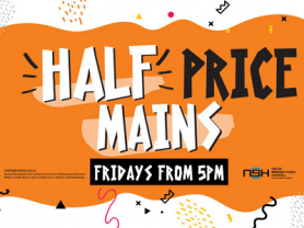 Friday: Half Price Mains